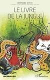 Rudyard Kipling et  Compagnie Acte II - Le livre de la jungle.