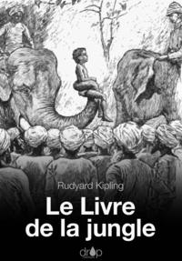 Scribd ebook téléchargez Le livre de la jungle par Rudyard Kipling 9782371130494