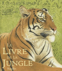 Rudyard Kipling - Le Livre de la jungle - (Histoire de Mowgli).