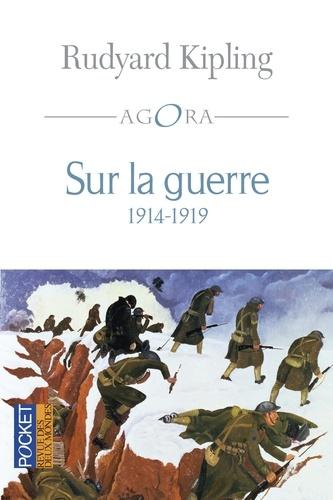 Sur la guerre 1914-1919, neuf lettres. Suivies de La guerre en montagne et de Thérèse Bentzon : l'armée anglaise peinte par Kipling