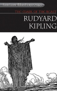 Rudyard Kipling - The Mark of the Beast and Other Fantastic Tales.