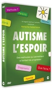 Natacha Calestrémé - Autisme, l'espoir - Des méthodes qui permettent à l'enfant de progresser.