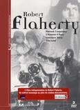 Robert Flaherty et Patrick Leboutte - Coffret Robert Flaherty : Nanouk l'esquimau, L'Homme d'Aran, Louisiana Story, The Land - 3 DVD.