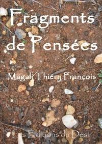 Magali Thiéry-François - Fragments de pensées.