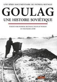 Patrick Rotman - Goulag - Une histoire soviétique. 1 DVD
