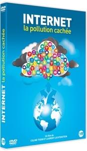 Coline Tison et Laurent Lichtenstein - Internet : la pollution cachée. 1 DVD