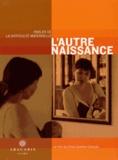 Chloé Guerber-Cahuzac - L'autre naissance - Parler de la difficulté maternelle. 1 DVD