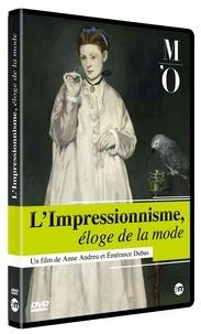 Anne Andreu et Emérance Dubas - L'impressionisme - Eloge de la mode. 1 DVD