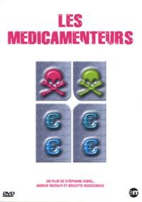 Stéphane Horel et Annick Redolfi - Les médicamenteurs.