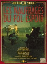 Ariane Mnouchkine - Les naufragés du fol espoir. 3 DVD