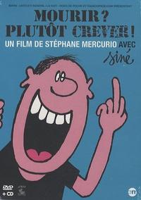 Stéphane Mercurio et  Siné - Mourir ? Plutôt crever ! - DVD vidéo. 1 CD audio