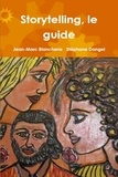 Jean-Marc Blancherie et Stéphane Dangel - Storytelling, le guide.