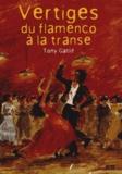 Tony Gatlif - Vertiges du flamenco à la transe. 1 DVD