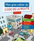 Rue des écoles - Mon gros cahier du code de la route.