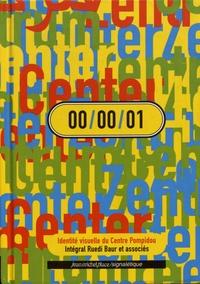 Ruedi Baur - 00/00/01 Intégral Ruedi Baur et associés - Identité visuelle du Centre Pompidou.