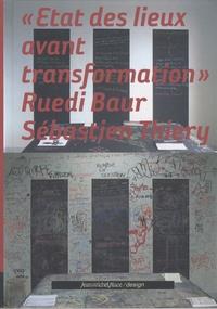 Ruedi Baur - Etat des lieux avant transformation.
