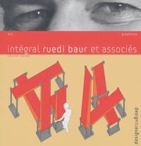 Ruedi Baur - Intégral Ruedi Baur et associés. 1 Cédérom