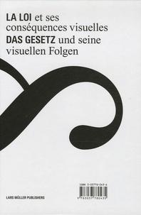 Ruedi Baur - La loi et ses conséquences visuelles-Das Gesetz und seine visuellen Folgen - Edition bilingue français-allemand.