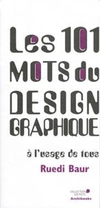 Ruedi Baur - Les 101 mots de Design graphique à l'usage de tous.