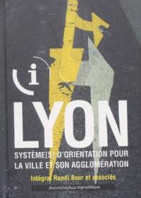 Ruedi Baur - Lyon. - Système[s  d'orientation pour la ville et son agglomération.