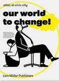 Ruedi Baur - Our world to change!.