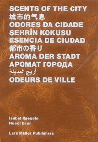Ruedi Baur - Scents of the city.
