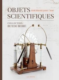 Ruedi Bebie et Paolo Brenni - Objets scientifiques - Sciences et techniques au Musée Bernard d'Agesci.