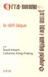 Ruedi Imbach et Catherine König-Pralong - Le défi laïque - Existe-t-il une philosophie de laïcs au Moyen Age ?.