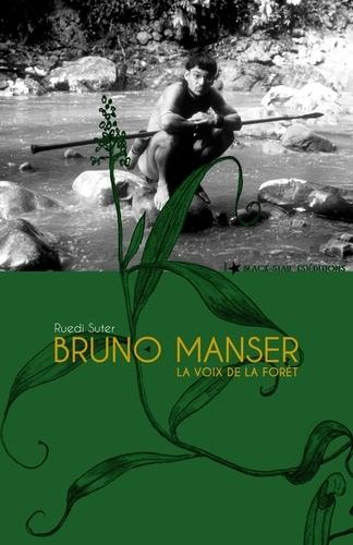 Bruno Manser. La voix de la forêt