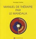 Ruediger Dahlke - Manuel de thérapie par le mandala - Avec 166 mandalas à colorier.