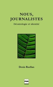 Ruellan - NOUS, JOURNALISTES - Déontologie et identité.
