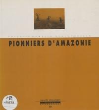 Ruellan et  Hamelin - Pionniers d'Amazonie.
