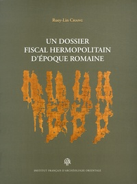 Ruey-Lin Chang - Un dossier fiscal hermopolitain d'époque romaine. 1 DVD