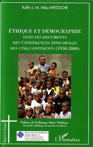 Ruffin L. M. Mika Mfitzsche - Ethique et démographie dans les documents des Conférences épiscopales des Cinq Continents (1950-2000).