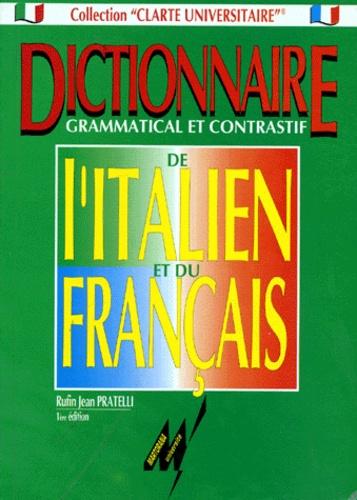 Rufin-Jean Pratelli - DICTIONNAIRE GRAMMATICAL ET CONTRASTIF DE L'ITALIEN ET DU FRANCAIS. - 1ère édition.