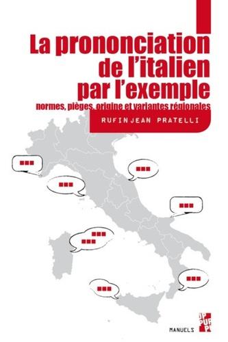 La prononciation de l'italien. Normes, pièges, origine et variantes régionales