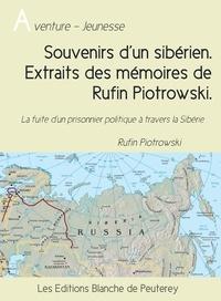 Rufin Piotrowski - Souvenirs d'un sibérien. Extraits des mémoires de Rufin Piotrowski.