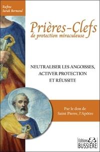Rufine Sarah Bermond - Pour neutraliser les angoisses activer protection et réussite - Par le don de Saint Pierre l'Apôtre.