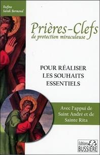 Prières-clefs de protection miraculeuse - Pour réaliser les souhaits essentiels par lappui de Saint-André et de Sainte-Rita.pdf