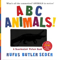 Rufus Butler Seder - ABC Animals! - A Scanimation Picture Book.