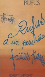 Rufus - Rufus a un petit vélo, faites passer.