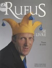 Rufus - Rufus se livre - Textes de scène.