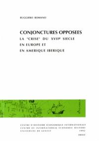 """Ruggiero Romano - Conjonctures opposées - La """"crise"""" du XVIIe siècle en Europe et en Amérique ibérique."""