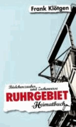 Ruhrgebiet - Büdchenzauber und Zechenverse - ein Heimatbuch.