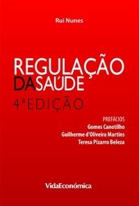 Rui Nunes - Regulação da Saúde - 4ª edição (revista).