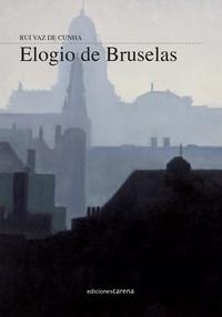 Rui Vaz de Cunha - Elogio de Bruselas.