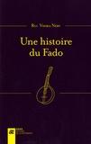 Rui Vieira Nery - Une histoire du fado.