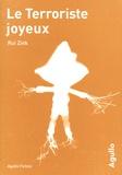 Rui Zink - Le Terroriste joyeux suivi de Le Virus de l'écriture.