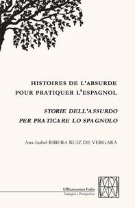Livres gratuits sur les téléchargements de CD Histoires de l'absurde pour pratiquer l'espagnol  - Storie dell'assurdo per praticare lo spagnolo en francais 9782140142796 par Ruiz de vergara ana-isabel Ribera MOBI iBook PDB