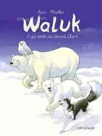 Ruiz Emilio et Miralles Ana - Waluk - tome 2 - La Route du Grand Chien.